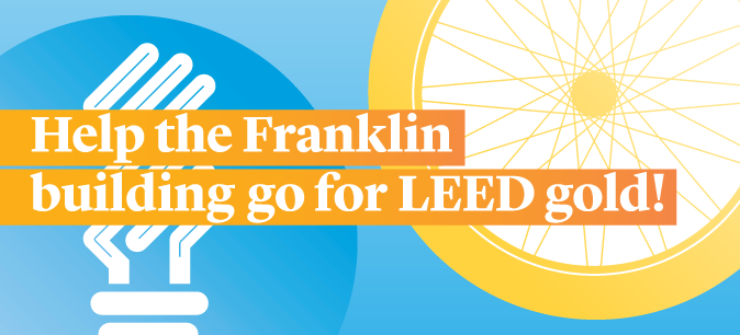 Take the survey May 11: Join Franklin's bid for LEED gold